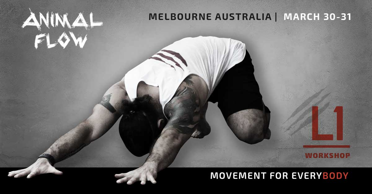 Animal Flow L1 Melbourne March 30-31